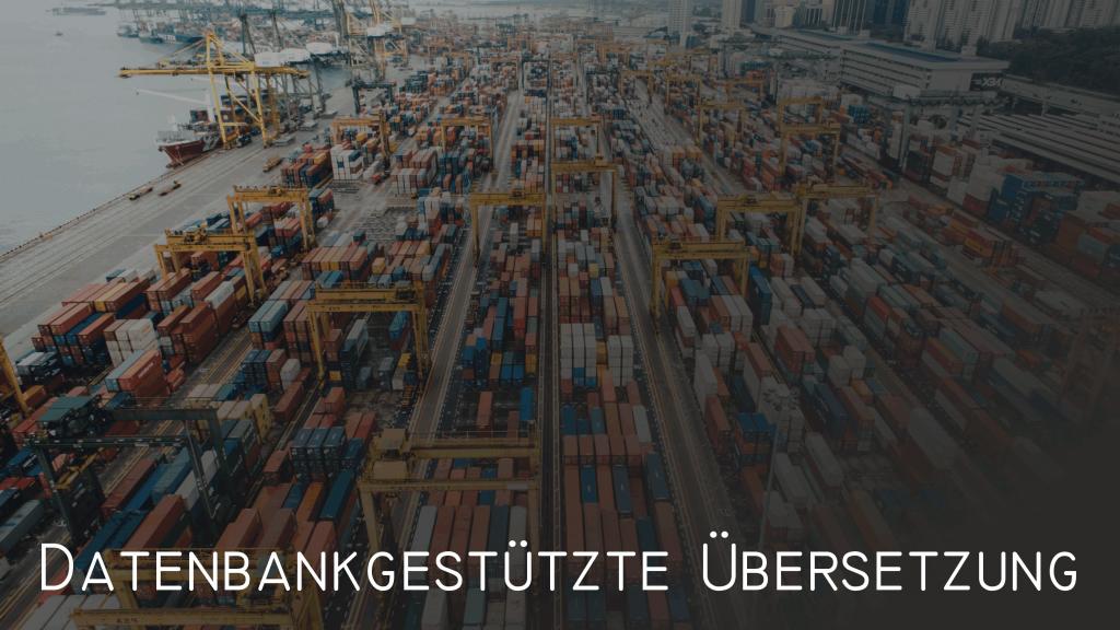 Leistungen Datenbankgestützte Übersetzung